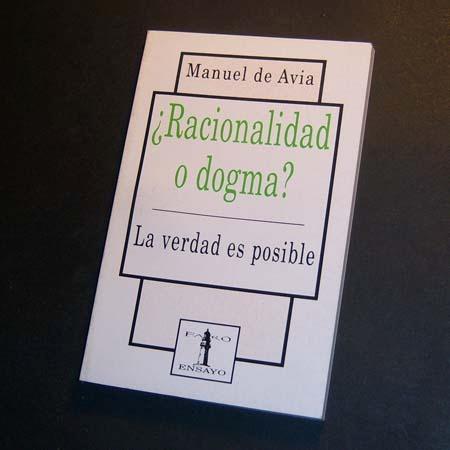 racionalidad o dogma? manuel de avia