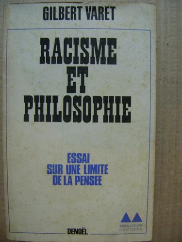 racisme et philosophie. essai sur une limite de pensée varet