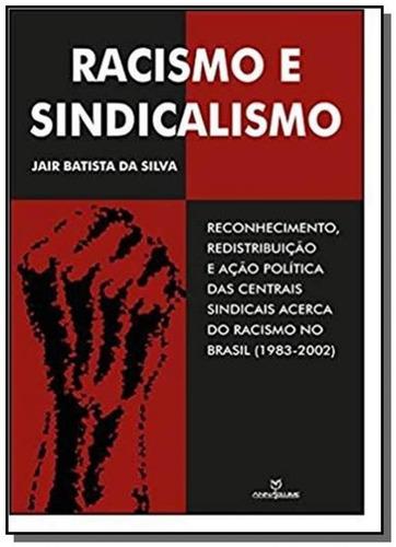 racismo e sindicalismo: reconhecimento, redistribu