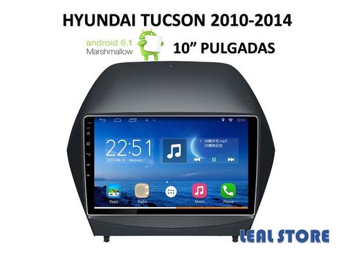 radio android hyundai tucson 2010-2014 pantalla 10 pulgadas