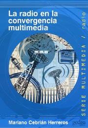 radio en la convergencia multimedia, cebrian, ed. gedisa