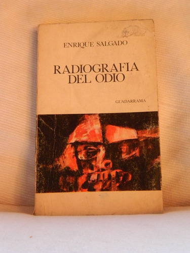 radiografía del odio. enrique salgado. ed.guadarrama 1969.