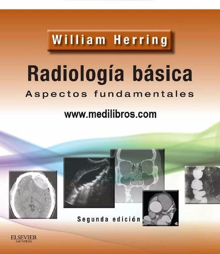 radiología básica de herring 2da edición - pdf hd