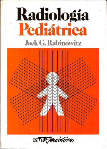 radiología pediatrica º jack g. rabinowitz º intermédica