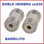 Adaptador Conector Doble Hembra So239 Radio Hf Vhf Uhf Pl259