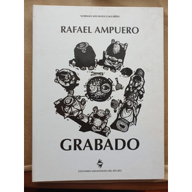 Rafael Ampuero, Grabado,, Norma Ahumada