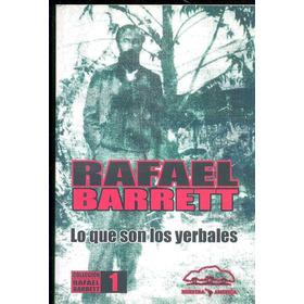 Rafael Barrett - Lo Que Son Los Yerbales -