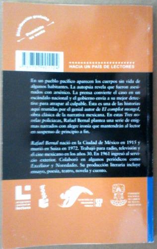 rafael bernal, tres novelas policiacas,2005,157p, cuidado
