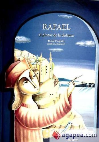 rafael, el pintor de la dulzura(libro infantil y juvenil)