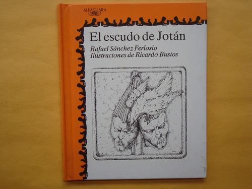 rafael sánchez ferlosio, el escudo de jotán, alfaguara, espa