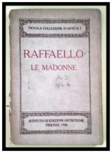 raffaello le madonne firenze 1920.