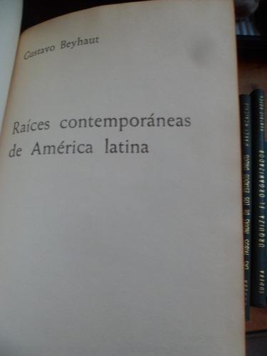 raices contemporaneas de america latina de gustavo beyhaut