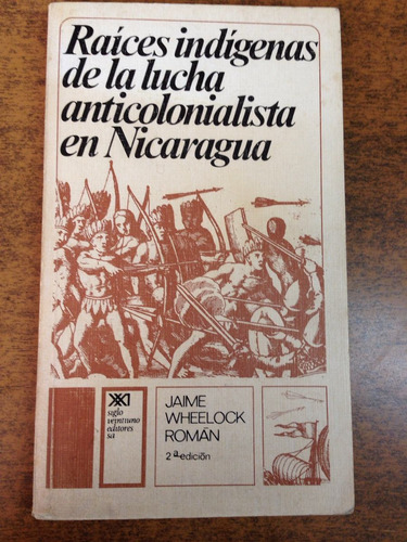 raices indigenas de la lucha anticolonialista en nicaragua
