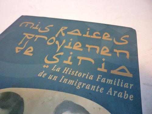 raices provenientes siria historia  emigrantes arabes