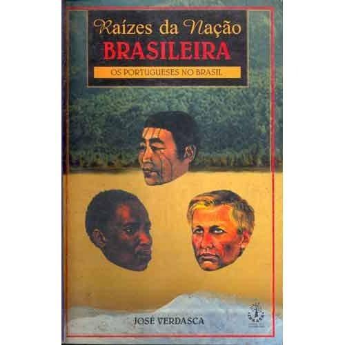 raízes da nação brasileira: os portugueses no brasil