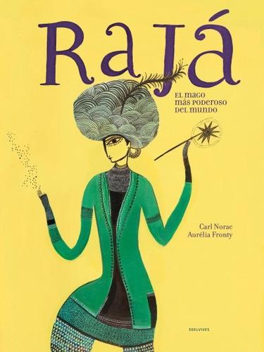 rajá, el mago mas poderoso del mundo(libro infantil y juveni