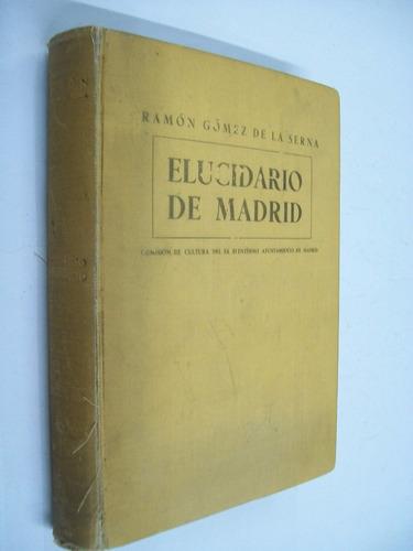 ramon gomez de la serna elucidario de madrid - ensayo