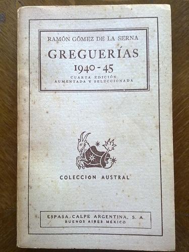 ramón gómez de la serna - greguerías 1940-45. austral espasa