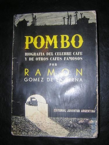 ramón gómez de la serna - pombo ; bs.as., 1941
