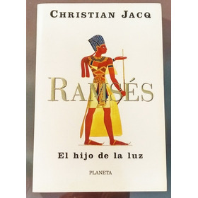 Ramsés  El Hijo De La Luz - Christian Jacq