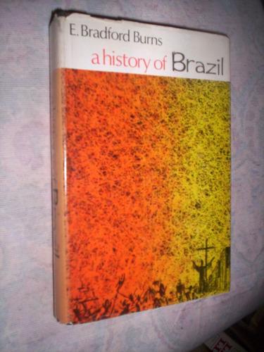 raro a history of brazil e bradford burns
