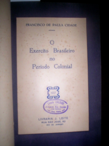 raro exercito e marinha no brasil colonial