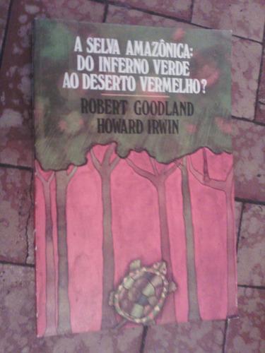 raro livro desmatamento na amazônia robert goodland