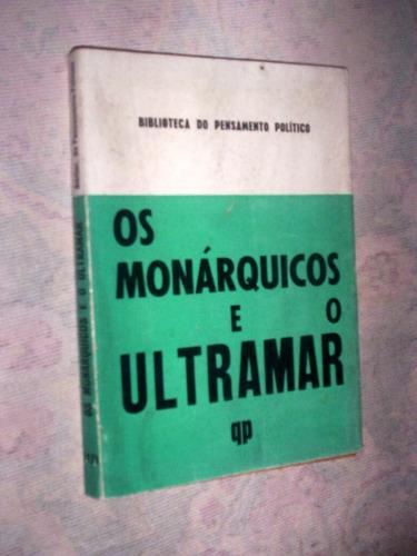 raro os monárquicos e o ultramar 1971
