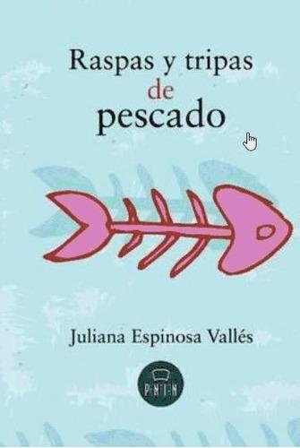 raspas y tripas de pescado(libro novela y narrativa)