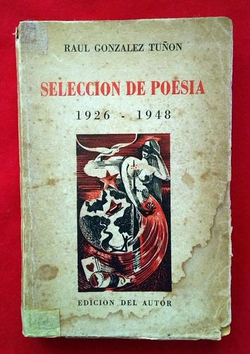 raúl gonzalez tuñon - selección de poesía (1926-1948)