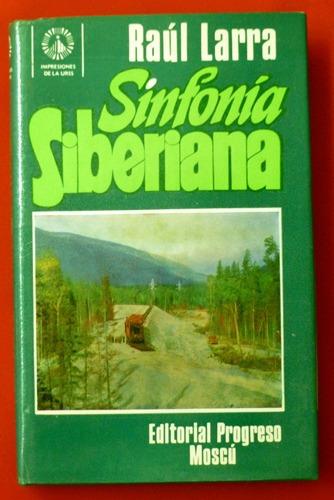 raúl larra sinfonía siberiana