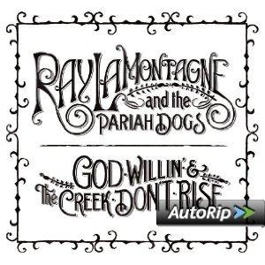 ray lamontagne god willin' & the creek don't rise imp