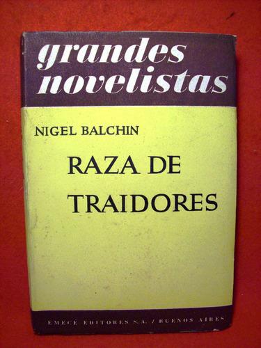 raza de traidores nigel balchin editó emecé año 1951 intonso