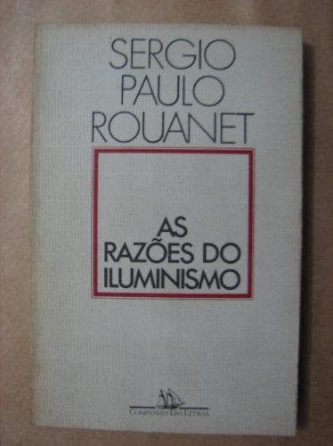 razões do iluminismo sergio paulo rouanet filosofia moderna