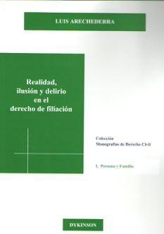 realidad, ilusi¿n y delirio en el derecho de filiaci¿n(libro