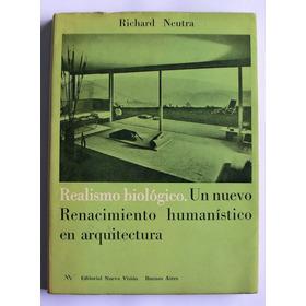 Realismo Biologico - Richard Neutra
