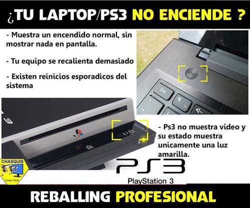 reballing   laptops   ps3   ps4   xbox   reprogramación bios