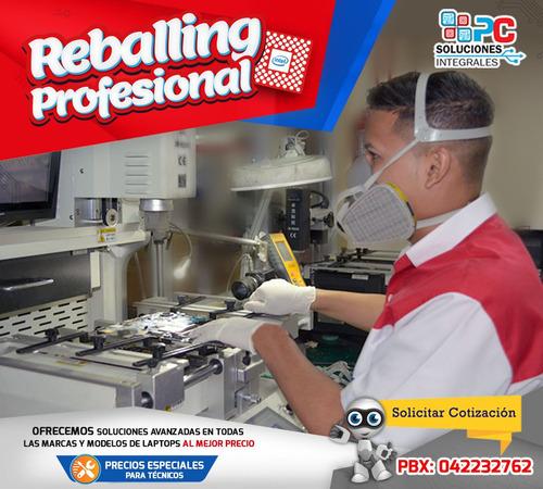 reballing profesional garantizado la  soluciòn  efectiva
