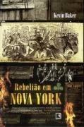 rebelião em nova york kevin baker