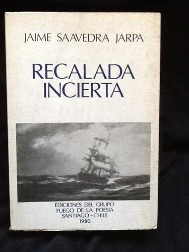 recalada incierta - jaime saavedra jarpa - 1980