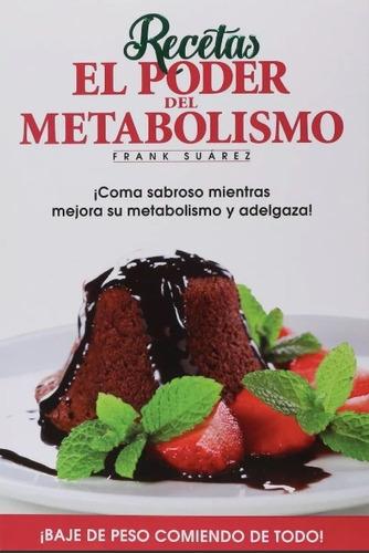 recetas de el poder del metabolismo - frank suarez.