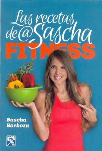 recetas de sascha fitness , las  - sascha barboza