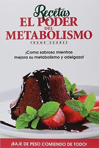 recetas el poder del metabolismo por frank suárez - coma