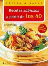 recetas sabrosas a partir de los 40 (cocina & salud)(libro g