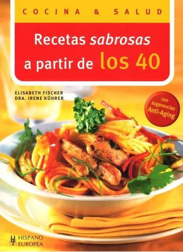 recetas sabrosas a partir los 40, fischer, hispano europea