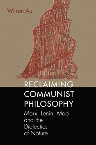 reclaiming communist philosophy : wilson w.s. au
