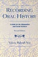 recording oral history, second edition:, valerie raleigh yow