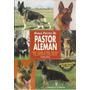 Libro, Manual Practico Del Pastor Aleman De Timothy Orban.