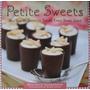 Beatrice Ojakangas. Petite Sweets. Pastelería