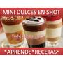 Aprende Mini Dulces En Shots Para Decorar Tus Fiesta-receta